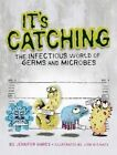 It's Catching: The Infectious World of Germs and Microbes by Jennifer Gardy (Hardback, 2014)