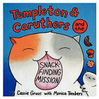 Templeton & Caruthers and the Snack-Finding Mission by Monica Tombers, Cassie Graus (Paperback / softback, 2010)