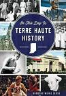 On This Day in Terre Haute History by Dorothy Weinz Jerse (Paperback / softback, 2015)