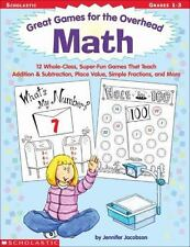 Great Games for the Overhead: Math : 12 Whole-Class, Super-Fun Games That Teach…