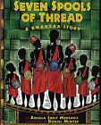 Seven Spools of Thread: A Kwanzaa Story by Angela Shelf Medearis (Paperback / softback, 2000)