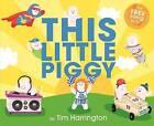 This Little Piggy by Tim Harrington (Hardback, 2013)