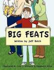 Big Feats by Jeff Botch (Paperback / softback, 2012)