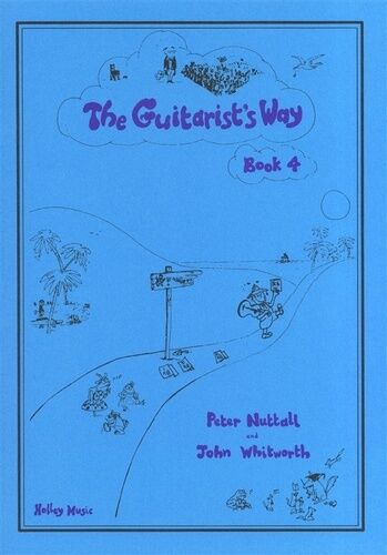Peter Nuttall /& John Whitworth Same-day P/&P Holley The Guitarists Way Book 4