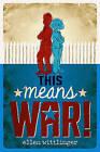 This Means War! by Ellen Wittlinger (Hardback, 2010)