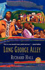 Long George Alley: A Novel by Richard Hall (Paperback, 2004)