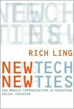 New Tech, New Ties: How Mobile Communication Is Reshaping Social Cohes-ExLibrary