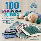 100 Pin Loom Squares: 100 Exciting Color Combinations to Try, Plus 15 Stylish Projects by Florencia Campos Correa (Paperback / softback, 2015)