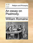 NEW An essay on Psalmody. by William Romaine