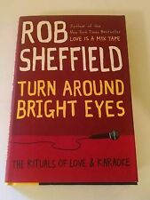 TURN AROUND BRIGHT EYES ROB SHEFFIELD HC/DJ 2013 FIRST EDITION LOVE & KARAOKE