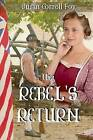 The Rebel's Return by Susan Correll Foy (Paperback / softback, 2015)