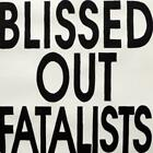 Blissed Out Fatalists von Blissed Out Fatalists (2012)