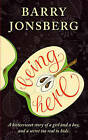 Being Here by Barry Jonsberg (Paperback, 2011)