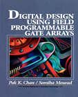 Digital System Design Using Field Programmable Gate Arrays by Pak K. Chan, Samiha Mourad (Paperback, 1994)