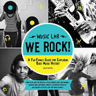 We Rock! (Music Lab): A Fun Family Listening Guide for Exploring Rock Music History by Jason Hanley (Paperback, 2015)