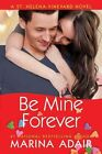 Be Mine Forever by Marina Adair (Paperback, 2014)
