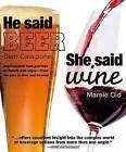 He Said Beer, She Said Wine by Sam Calagione (Paperback / softback)