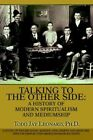 Talking to The Other Side 9780595363537 by Todd Jay Leonard Paperback