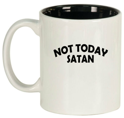 11oz Ceramic Coffee Tea Mug Glass Cup Not Today Satan