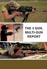 The 3 Gun Multi-gun Report Morris SFC Ret Authorhouse Paperback 9781456757977