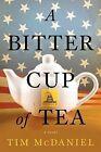 A Bitter Cup of Tea by Tim McDaniel (Paperback / softback, 2012)