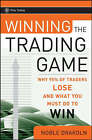 Winning the Trading Game: Why 95 Per Cent of Traders Lose and What You Must Do to Win by Noble DraKoln (Hardback, 2008)