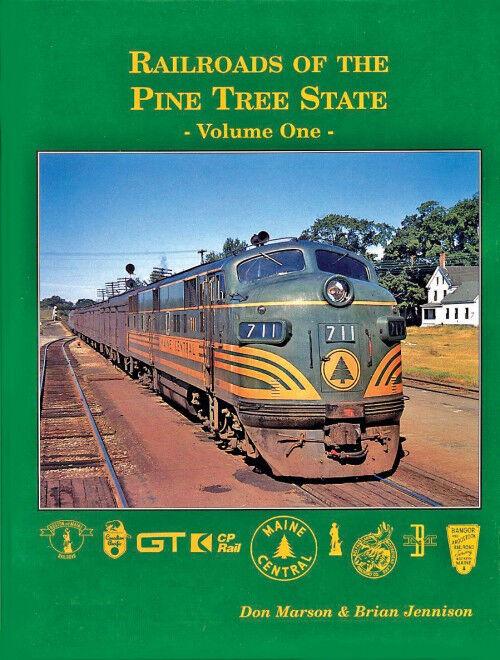 Railroads Of The Pino Albero Stato, Vol. 1, Quel Served Maine  Nuovo Libro