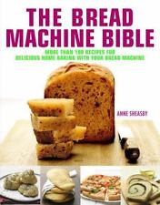 The Bread Machine Bible: More Than 100 Recipes for Delicious Home Baki-ExLibrary