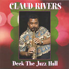 Deck the Jazz Hall by Claud Rivers (CD, Aug-2005, Riviera)