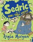 Sedric and the Hairy Troll Invasion by Egmont UK Ltd (Paperback, 2015)
