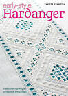 Early Style Hardanger: Traditional Norwegian Whitework Embroidery by Yvette Stanton (Paperback, 2016)