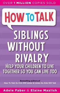 Siblings-Without-Rivalry-How-to-Help-Your-Child-Faber-amp-Mazlish-Adele-amp-Elain