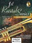 1st Recital Series for B-Flat Trumpet: Solos for Beginning Through Early Intermediate Level Musicians by Curnow Music (Mixed media product, 2003)