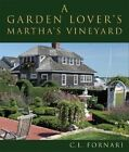 A Garden Lover's Martha's Vineyard by Commonwealth Editions (Hardback, 2008)
