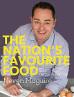 The Nation's Favourite Food: 100 Best-Loved Recipes Tried, Tested, Perfected by Neven Maguire (Hardback, 2013)