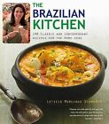The Brazilian Kitchen: 100 Classic and Creative Recipes for the Home Cook by Leticia Moreinos Schwartz (Paperback / softback, 2012)