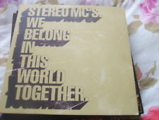 """Stereo MCs, We Belong In This World Together 12"""""""