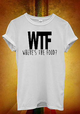 WTF Where is The Food Hungry Funny Men Women Unisex T Shirt Tank Top Vest 322