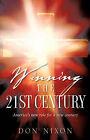 Winning the 21st Century by Don Nixon (Paperback / softback, 2007)