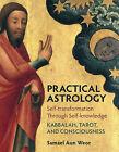 Practical Astrology: Self-transformation Through Self-knowledge by Samael Aun Weor (Paperback, 2010)