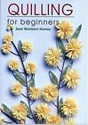 Quilling for Beginners by Jean Woolston-Hamey (2005, Paperback)