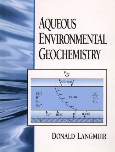 Aqueous Environmental Geochemistry by Donald Langmuir (1996, Hardcover)