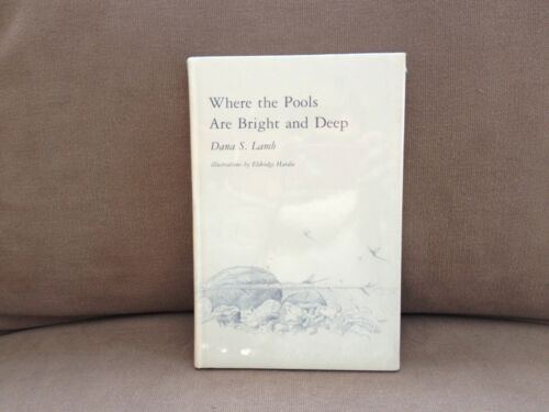 Where The Pools Are Bright And Deep by Dana S New 1st Edition 1970 Lamb