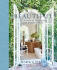 Beautiful: All-American Decorating and Timeless Style by Mark D. Sikes (Hardback, 2016)