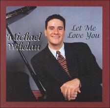 Audio CD Let Me Love You - Whelan, Michael - Free Shipping