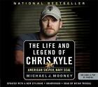 The Life and Legend of Chris Kyle: American Sniper, Navy Seal by Michael J. Mooney (CD-Audio, 2015)