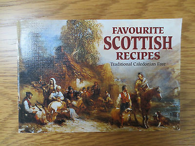 Cook Book FAVOURITE SCOTTISH RECIPES Traditional Caledonian Fare Cooking