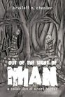 out of The Sight of Man a Collection of Short Horror 9781456737443 Chester