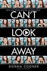 Can't Look Away by Donna Cooner (2014, Hardcover)