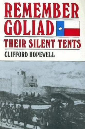 Remember Goliad: Their Silent Tents, , Hopewell, Clifford, Very Good, 1998-02-01